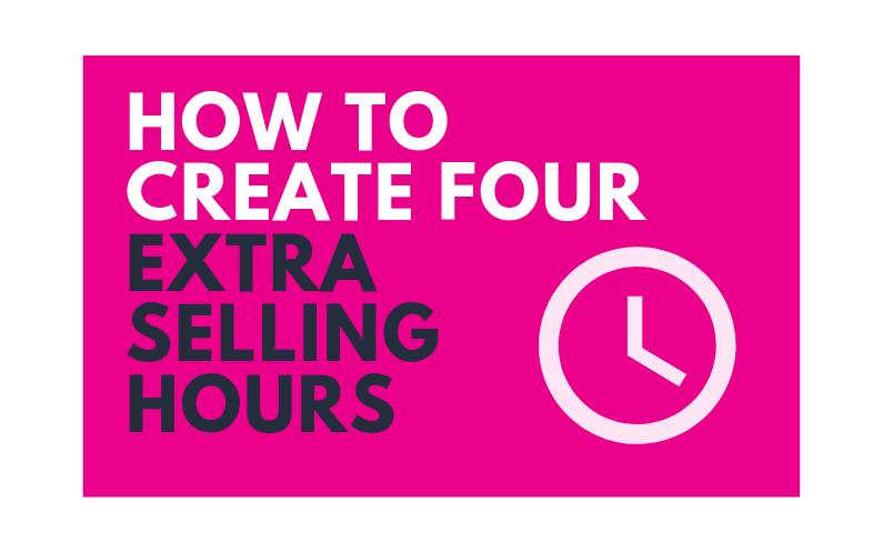How to create 4 extra selling hours (1)