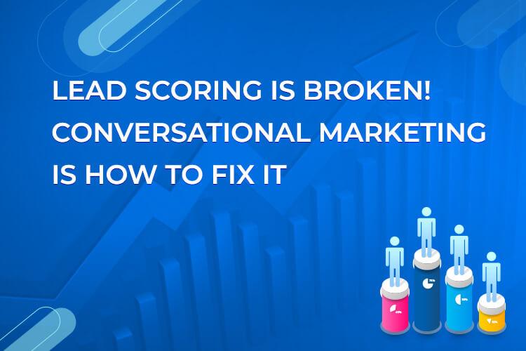lead scoring is broken_750x500